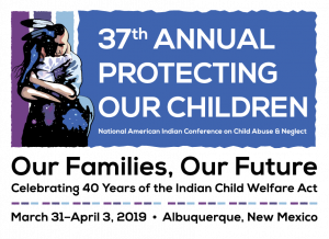 National Indian Child Welfare Association - 2019 Protecting Our Children @ Albuquerque Convention Center