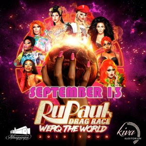 "RuPaul's Drag Race ""Werq the World "" Tour 2019 @ Kiva Auditorium"