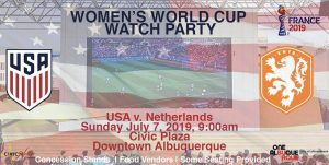 Women's World Cup Watch Party USA v. Netherlands @ Albuquerque Convention Center - Civic Plaza