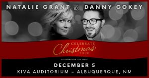 Natalie Grant & Danny Gokey - Celebrate Christmas Tour @ Kiva Auditorium at the Albuquerque Convention Center